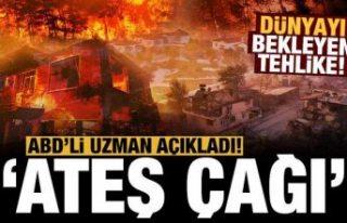 ABD'li yangın tarihi uzmanı: Dünya ateş çağına...