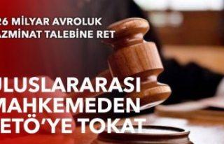 FETÖ'ye bir tokat da uluslararası mahkemeden!...