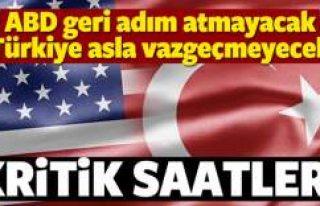 ABD geri adım atmayacak! Türkiye vazgeçmeyecek