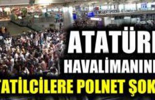 Atatürk Havalimanı'nda tatilciler polnet yoğunluğuna...