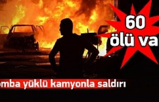 Bombalı kamyonla saldırı: 60 ölü