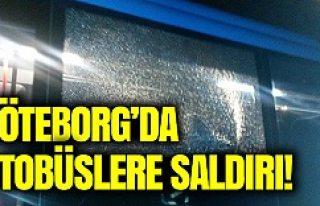 Göteborg'da otobüslere saldırı