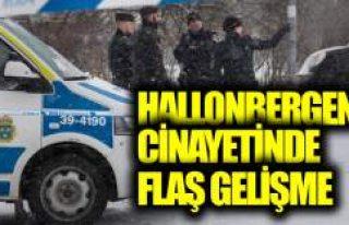 Hallonbergen cinayetinde flaş gelişme