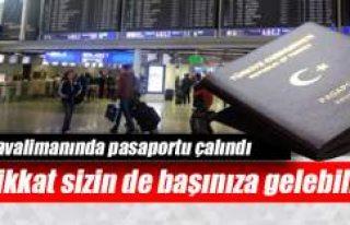 Havalimanında pasaportu çalındı