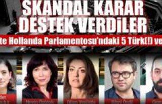 Hollanda Parlamentosu'ndaki skandal karara destek...
