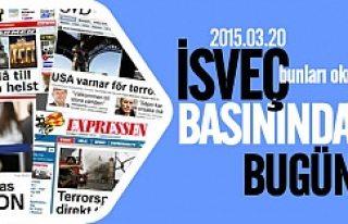 İsveç Basını bugün neler yazdı? 20.03.2015
