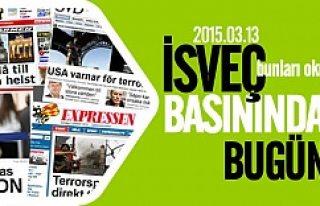 İsveç basını bugün neler yazdı? 13.03.2015