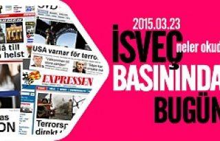 İsveç Basını neler yazdı? 23.03.2015