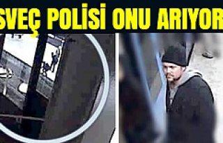 İsveç Polisi bu acımasız suçluyu arıyor