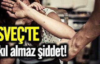İsveç'te akıl almaz şiddet olayı!