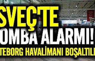 İsveç'te bomba alarmı Göteborg havalimanı...