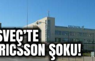 İsveç'te Ericsson şoku!