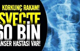 İsveç'te kanser hastalığı korkunç boyutlara...
