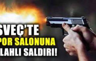 İsveç'te spor salonuna silahlı saldırı!...