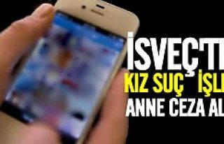 İsveç'te suç işleyen kızın cezası anneye...