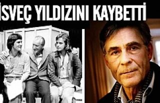 İsveçli ünlü aktör hayatını kaybetti