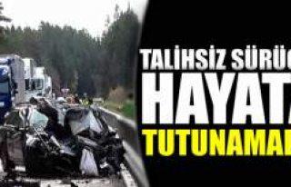 Kamyonun biçtiği otomobilin şoförü öldü