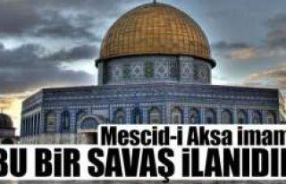 Kudüs için bu bir savaş ilanıdır