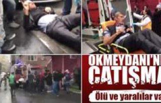 Okmeydanı'nda çatışma: Ölü ve yaralılar...