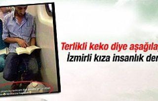 Terlikli keko diye aşağılayan Izmirli kıza insanlık...