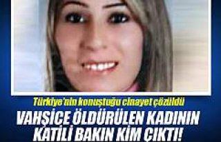Vahşice öldürülen kadının cinayet zanlısı...