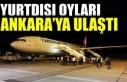 Yurtdışı oyları Ankara'ya ulaştı
