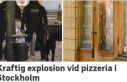 Stockholm'de bir pizza restoranında patlama