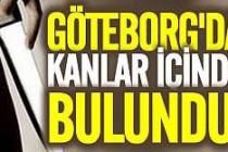 Göteborg'da kanlar içinde bulundu