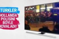 Hollanda'daki Türkler'in polisleri kovaladığı an