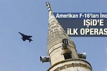 İncirlik'ten IŞİD'e operasyon başladı