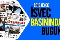 İsveç Basını Bugün Neler Yazdı? 06.03.2015