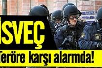 İsveç, bombalı terör saldırılarına karşı alarmda!