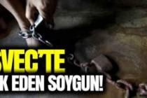 İsveç'te şok eden soygun!