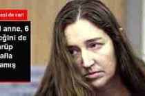 Katil Anne 6 Bebeğini de Boğarak Öldürmüş