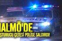 Malmö'de uyuşturucu çetesi polise saldırdı