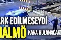 Malmö kana bulanacaktı!