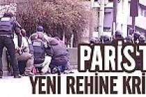 Paris'te yeni rehine olayı!