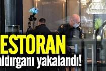 Restoran saldırganı yakalandı