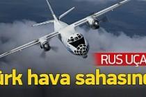 Rusya, Türkiye'de gözlem uçuşlarına başladı