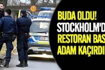 Stockholm'da restoran basıp adam kaçırdılar
