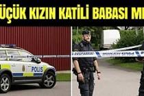 Stockholm'de öldürülen küçük kızın katili babası mı?