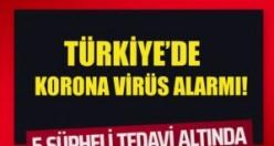 Türkiye'de koronavirüs alarmı!