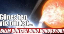Bilim dünyası şokta: Güneş'ten yüz bin kat...