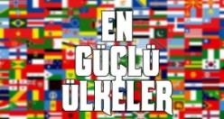 Dünyanın en güçlü ülkeleri yayınlandı!