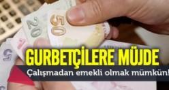 Gurbetçilere Türkiye'de emeklilik müjdesi