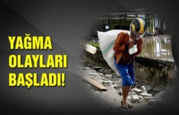 Depremin vurduğu ülkede yağma başladı!