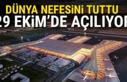 Yeni Havalimanı 29 Ekim'de açılıyor