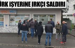 TÜRK İŞYERİNE IRKÇI SALDIRI