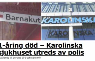 Karolinska hastanesinde 1 yaşındaki çocuk öldü;...