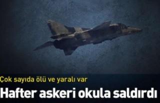 Hafter'e ait savaş uçakları askeri okula saldırdı:...